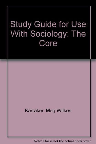 Study Guide for use with Sociology The Core