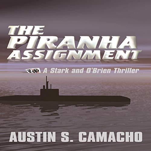 The Piranha Assignment Audiobook By Austin S. Camacho cover art