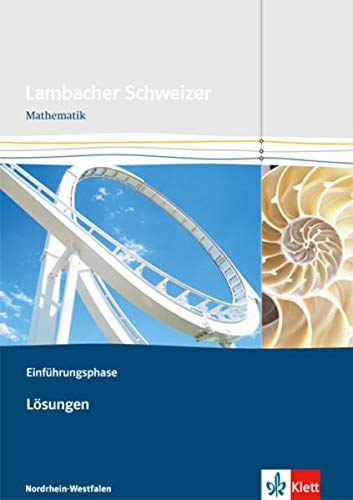 Lambacher Schweizer Mathematik Einführungsphase. Ausgabe Nordrhein-Westfalen: Lösungen Klasse 10 oder 11 (Lambacher Schweizer. Ausgabe für Nordrhein-Westfalen ab 2014)