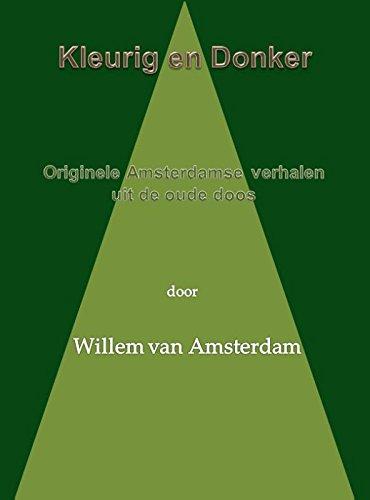Kleurig en donker: originele Amsterdamse verhalen uit de oude doos