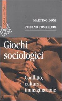 Giochi sociologici. Conflitto, cultura, immaginazione