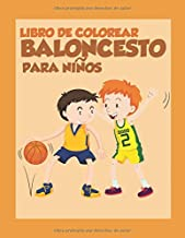 Libro De Colorear Baloncesto Para Niños: Basketball Coloring Book for Kids (Spanish Edition)