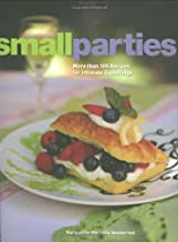 Small Parties: More than 100 Recipes for Intimate Gatherings