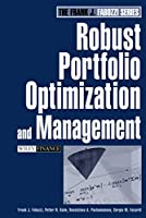 Robust Portfolio Optimization and Management (Frank J. Fabozzi Series)