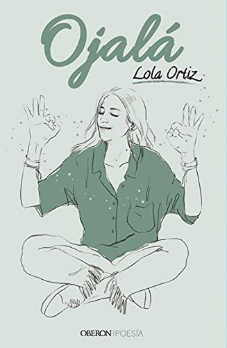 Ojalá: Y que nunca falten las ganas de Lola Ortiz