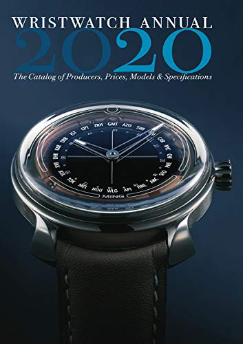 Wristwatch Annual 2020: The Catalog of Producers, Prices, Models, and Specifications (English Edition)