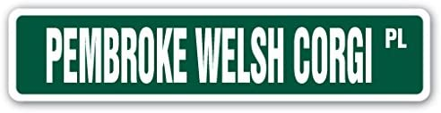 PEMBROKE WELSH CORGI Street Sign kennel Ranking Large special price !! TOP13 bre groomer veterinarian