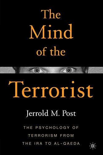 The Mind of the Terrorist: The Psychology of Terrorism...