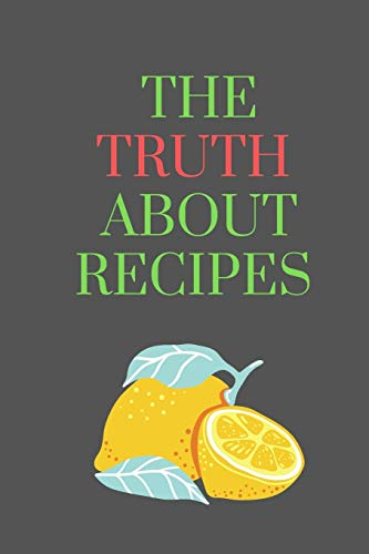 Sale!! The Truth About RECIPES: All Purpose  Recipes  6x9 Blank Lined Formated Cooking Notebook Jou...