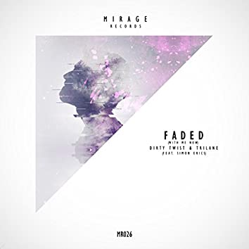 Faded (With Me Now) (feat. Simon Erics)