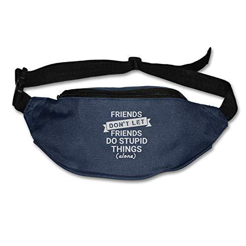 Friends Don't Let Friends Do Stupid Things Alone - Cinturón resistente al agua para correr y hacer senderismo