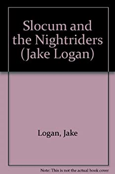 Slocum and the Nightriders - Book #174 of the Slocum