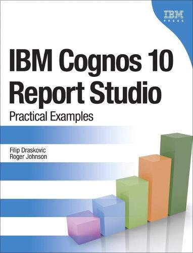 IBM Cognos 10 Report Studio: Practical Examples