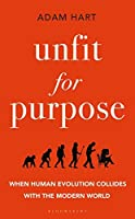 Unfit for Purpose: When Human Evolution Collides with the Modern World