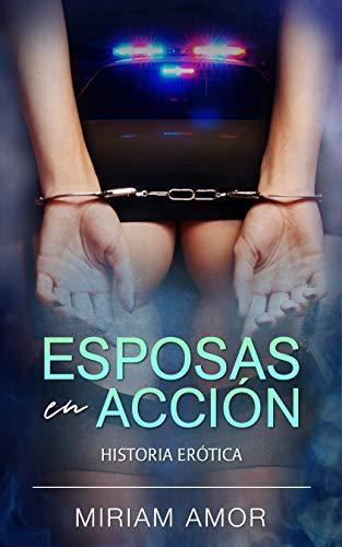 Esposas en Acción: Historia Erótica