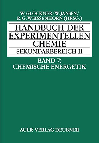 Handbuch der experimentellen Chemie. Sekundarbereich II / Handbuch der experimentellen Chemie S II: Band 7: Chemische Energetik