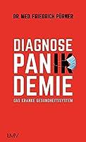 Diagnose Pan(ik)demie: Das kranke Gesundheitssystem