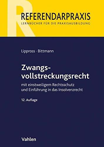 Zwangsvollstreckungsrecht: mit einstweiligem Rechtsschutz und Einführung in das Insolvenzrecht (Referendarpraxis)