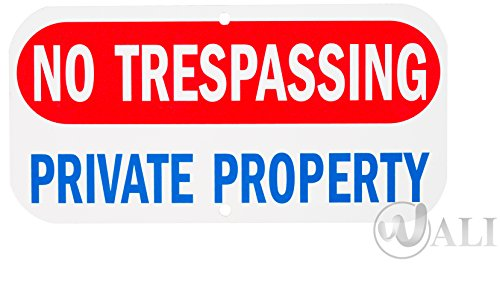WALI Aluminum Sign for Home Business Security, Legend ' No Trespassing Private Property' with Graphic, Rectangle 6' high x 12' wide, (SIGN-A-4), Red/ Blue on White