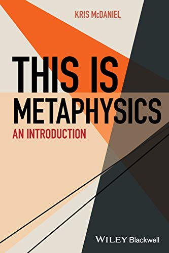 This Is Metaphysics: An Introduction (This is Philosophy)