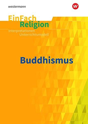 EinFach Religion: Buddhismus: Jahrgangsstufen 9 - 13