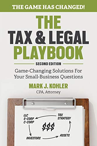 Compare Textbook Prices for The Tax and Legal Playbook: Game-Changing Solutions To Your Small Business Questions 2 Edition ISBN 9781599186436 by Kohler, Mark J
