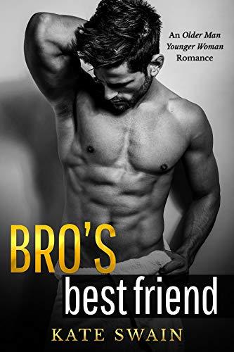 Bro's Best Friend: An Older Man Younger Woman Romance