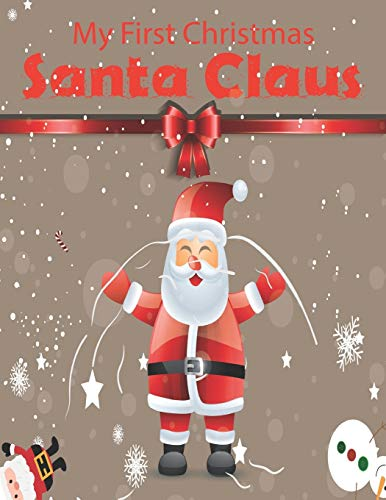 My First Christmas Santa Claus: Christmas Coloring Activity Book for Kids: A Childrens Holiday Coloring Book with Large Pages (kids coloring books).Vol-1