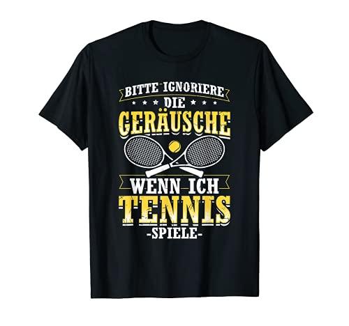 Ignoriere Geräusche Tennis Tennisspieler Schläger Sportler T-Shirt