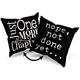 18 x 18 Inch Just One More Chapter (Front) Nope, Not Done Yet (Back) Reversible Throw Pillow Covers Pillowcase for Couch Sofa College Dormitory, Gifts Book Readers, Writer,Book Lover,Bibliophile