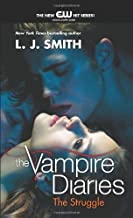 The Vampire Diaries: The Struggle by Smith, L. J.(March 30, 2010) Paperback