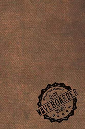 Geprüft und Bestätigt bester Waveboarder der Welt: Notizbuch für den Mann, dessen Hobby Waveboard ist | Geschenkidee | Geschenke | Geschenk