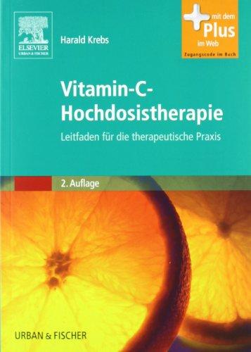 Vitamin-C-Hochdosistherapie: Leitfaden für die therapeutische Praxis - mit Zugang zum Elsevier-Portal