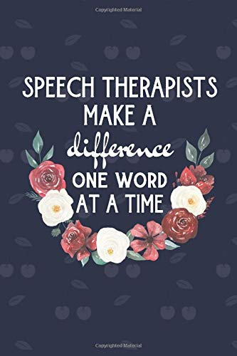 Speech Therapists Make A Difference One Word At A Time: Speech And Language Therapist gifts | Cute Secret Santa Gift | Lined Notebook (Gag Gift)