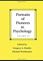 Portraits of Pioneers in Psychology: Volume IV (Portraits of Pioneers in Psychology (Paperback Lawrence Erlbaum))