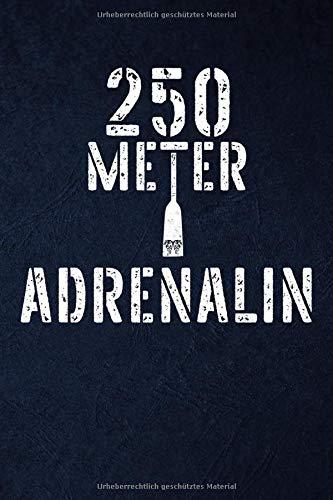 250 Meter Adrenalin: Drachenboot Notizbuch I 6x9  (ca. A5) I 120 Seiten, Dot Grid Punkte I Drachenboot Notizheft, Schreibheft, Trainingstagebuch