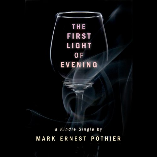 The First Light of Evening audiobook cover art