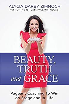 Beauty Truth and Grace  Pageant Coaching to Win on Stage and in Life
