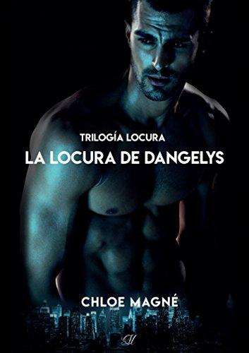 La locura de Dangelys (Trilogía Locura nº 3)