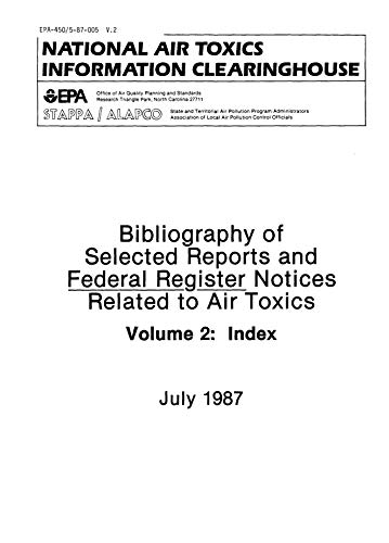 Bibliography Of Selected Reports and Federal Register Notices Related To Air Toxics Volume 2 (English Edition)