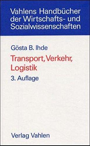 Transport, Verkehr, Logistik: Gesamtwirtschaftliche Aspekte und einzelwirtschaftliche Handhabung
