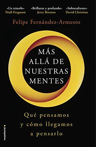 Más allá de nuestras mentes: Qué pensamos y cómo llegamos a pensarlo (No Ficción) (Spanish Edit