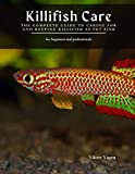 Killifish Care: The Complete Guide to Caring for and Keeping Killifish as Pet Fish