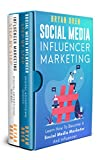 Social Media Influencer Marketing: Learn Step-By-Step How To Find The Right Influencer For Your Niche, How To Build Your Personal Brand And Grow Your Business