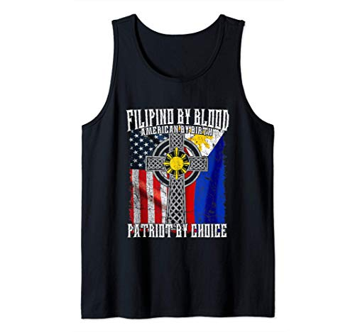 Filipino By Blood American By Birth Patriot By Choice Tank Top