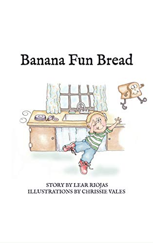 Banana Fun Bread by [LEAR RIOJAS Illustrations by Chrissie Vales, Chrissie Vales]