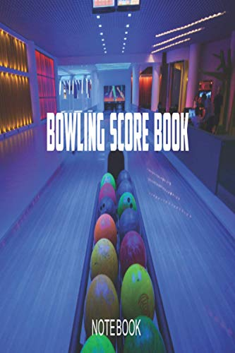 Bowling Score Book: A Bowling Score Keeper for League Bowlers record year books pads keepers personal team records