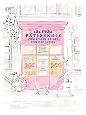 Ma petite pâtisserie - 180 recettes gourmandes de Christophe Felder