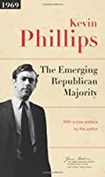 The Emerging Republican Majority (The James Madison Library in American Politics)