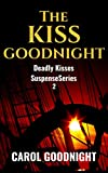 The Kiss Goodnight (A Carolyn Wingate Deadly Kisses Book 2) (English Edition)